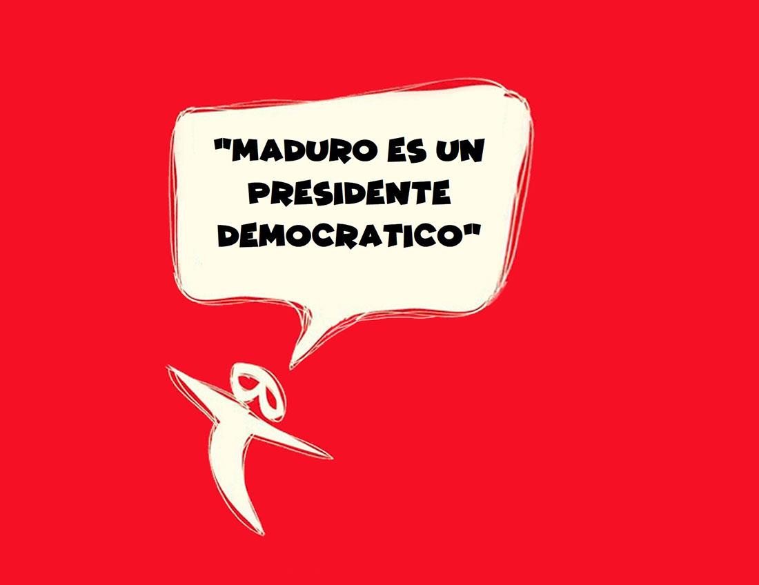 Maduro es un presidente democrático